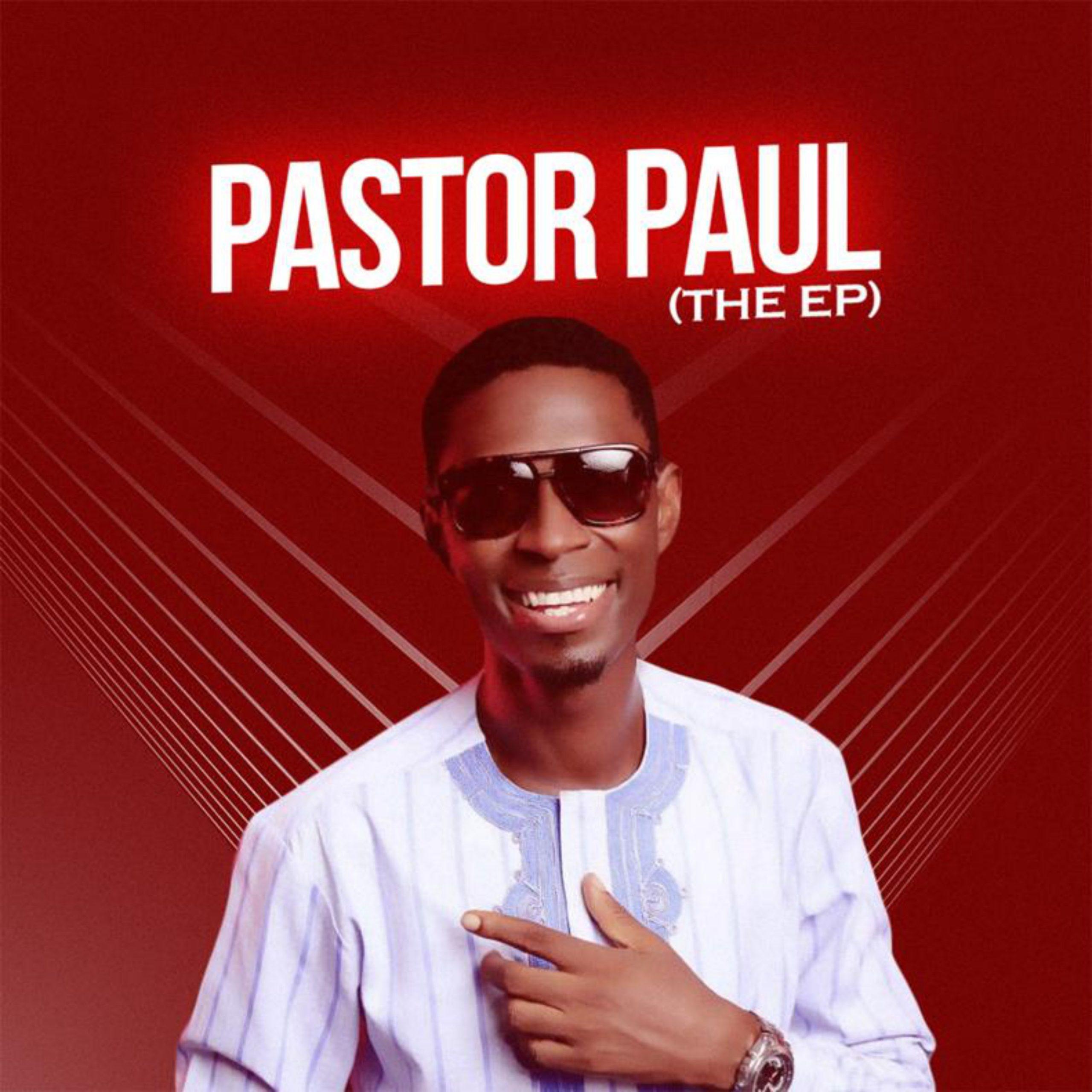 Pastor Paul - The EP [Mp3 + Album Download]