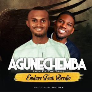 DOWNLOAD MP3: Emdave Ft. Bredjo - Agunechemba