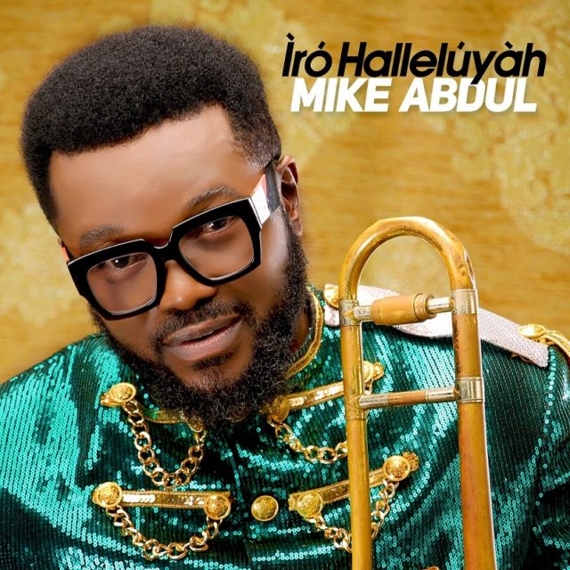Mike Abdul - Iro Halleluyah [Mp3 + Zip Album]