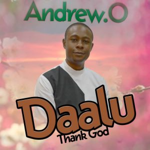 DOWNLOAD MP3: Andrew O – Thank God