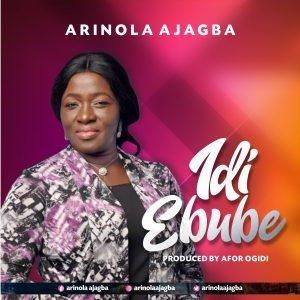 DOWNLOAD MP3: Arinola Ajagba – Idi Ebube