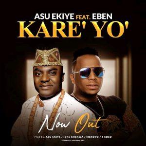 DOWNLOAD MP3: Asu Ekiye - Kareyo ft Eben