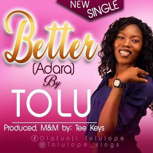 DOWNLOAD MP3: Tolu - Better (Adara)