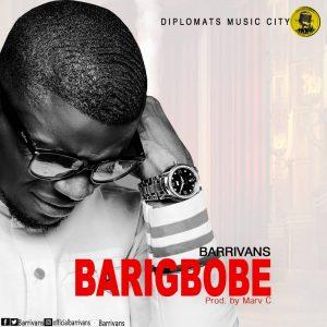 DOWNLOAD MP3: Barrivans – Barigbobe