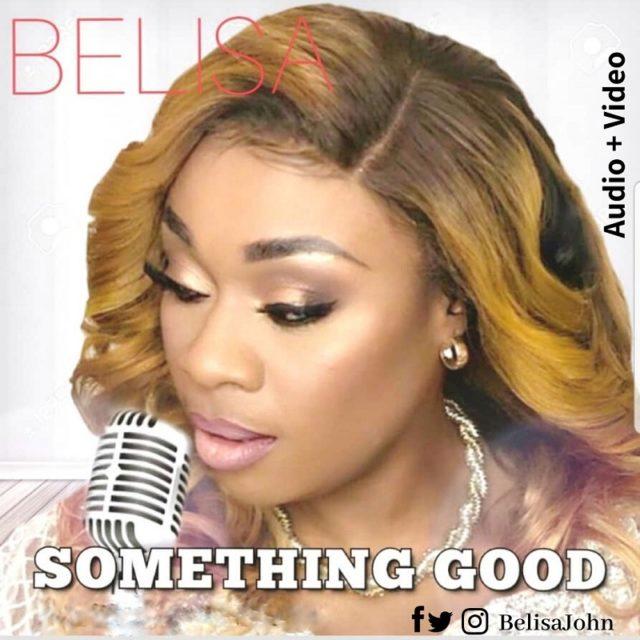 DOWNLOAD MP3: Belisa John – Something Good