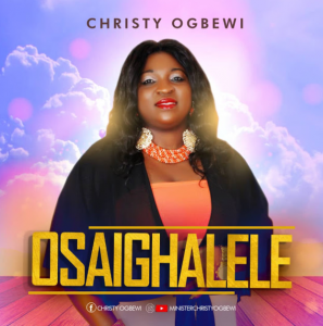 DOWNLOAD MP3: Christy Ogbewi – Osaighalele