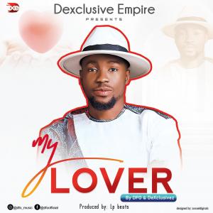 DOWNLOAD MP3: DFO & DeXclusivez - My Lover