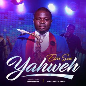 DOWNLOAD MP3: Elvis Sax - Yahweh