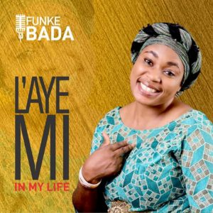 DOWNLOAD MP3: Funke Bada – Laye Mi