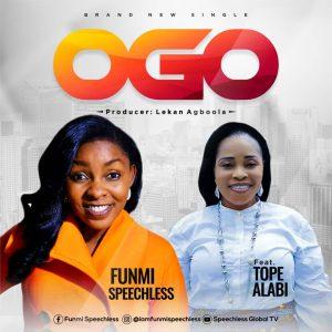 DOWNLOAD MP3: Funmi Speechless – Ogo (Remix) Ft Tope Alabi | @SpeechlessGlob1
