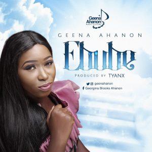 DOWNLOAD MP3: Geena Ahanon – Ebube