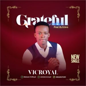 DOWNLOAD MP3: Vicroyal - Grateful