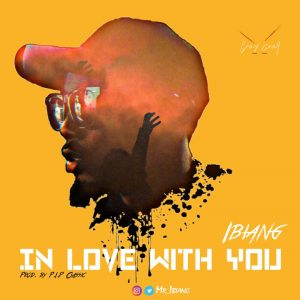 DOWNLOAD MP3: Ibiang - In Love With You