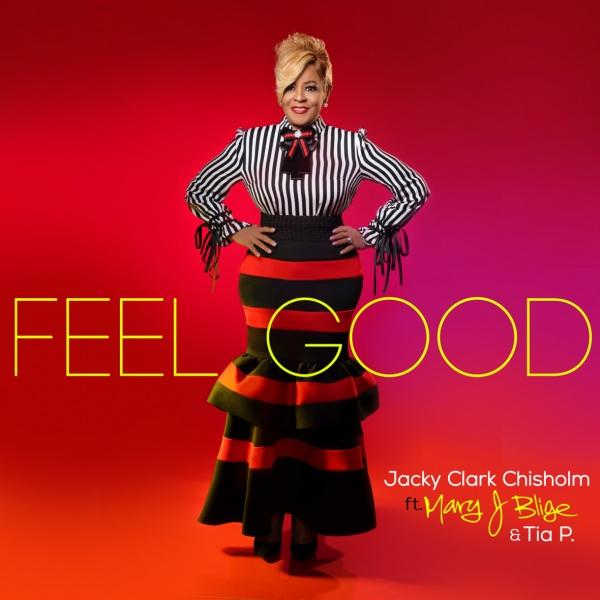 DOWNLOAD MP3: Jacky Clark Chisholm - Feel Good Ft. Mary J. Blige