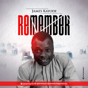 DOWNLOAD MP3: James Kayode – Remember
