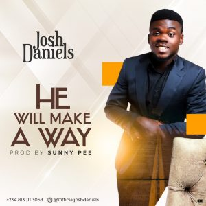 DOWNLOAD MP3: Josh Daniels – He Will Make A Way