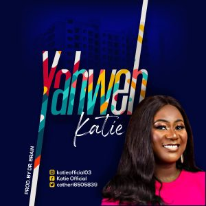 DOWNLOAD MP3: Katie - Yahweh
