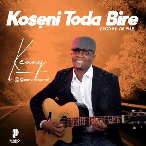 DOWNLOAD MP3: Kenny – Koseni To Dabire   @kennytheminstrel