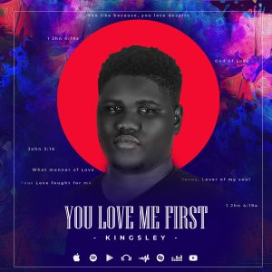 DOWNLOAD MP3: Kingsley - You Loved Me First | @KEYNGSLEY
