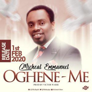 DOWNLOAD MP3: Michael Emmanuel - Oghene Me