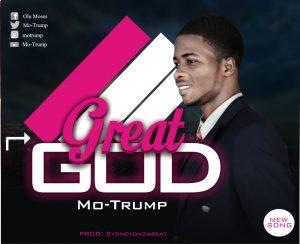 DOWNLOAD MP3: Mo Trump - Great God