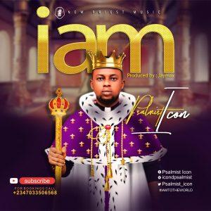 DOWNLOAD MP3: Psalmist Icon – I Am | @psalmist_icon