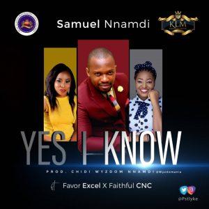 DOWNLOAD MP3: Pst Iyke – Yes I Know ft Favor Excel & Faithful CNC