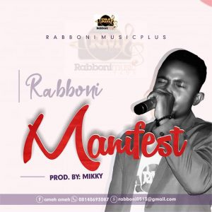 DOWNLOAD MP3: Rabboni - Manifest Your Power