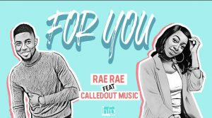 DOWNLOAD MP3: Rae Rae - For You ft CalledOut Music