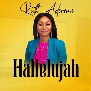 DOWNLOAD MP3: Ruth Aderemi – Hallelujah