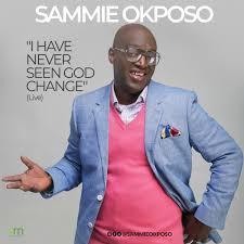 DOWNLOAD MP3: Sammie Okposo - I Have Never Seen God Change