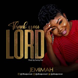 DOWNLOAD MP3: Jemimah – Thank You Lord | @OfficialJemimah