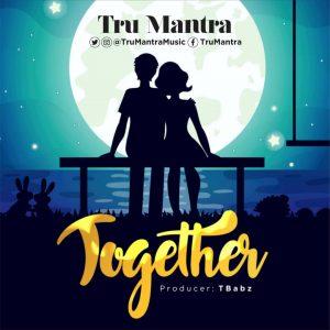 DOWNLOAD MP3: Tru Mantra – Together