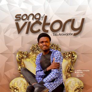 DOWNLOAD MP3: Tolu Arowojobe – Song Of Victory