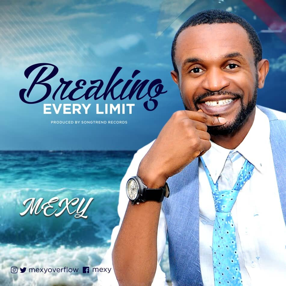 DOWNLOAD MP3: Mexy - Breaking Every Limit