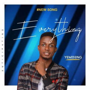 DOWNLOAD MP3: Yemi Song – Everything