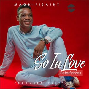DOWNLOAD MP3: Peter Flames – So In Love