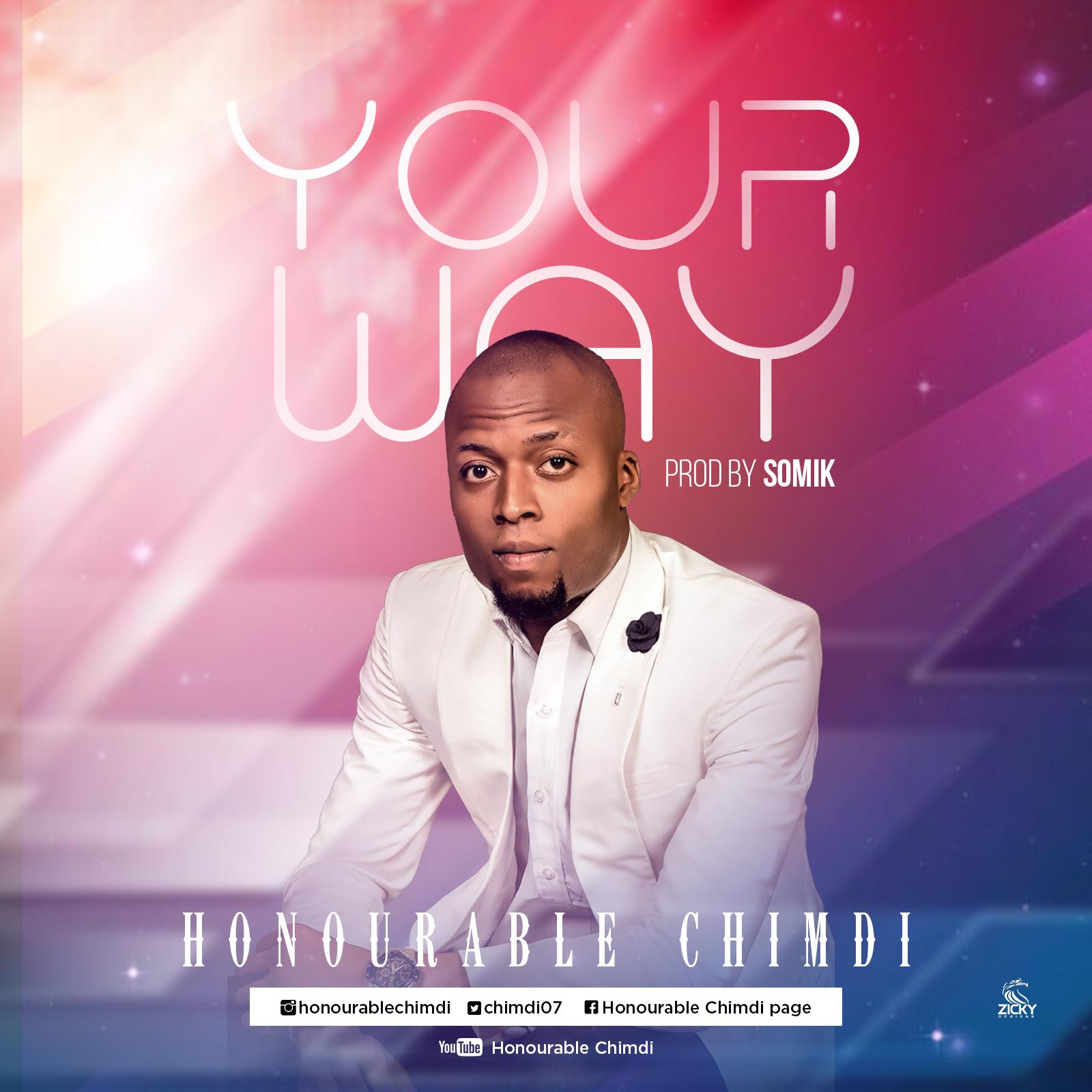 DOWNLOAD MP3: Honourable Chimdi - Your Way