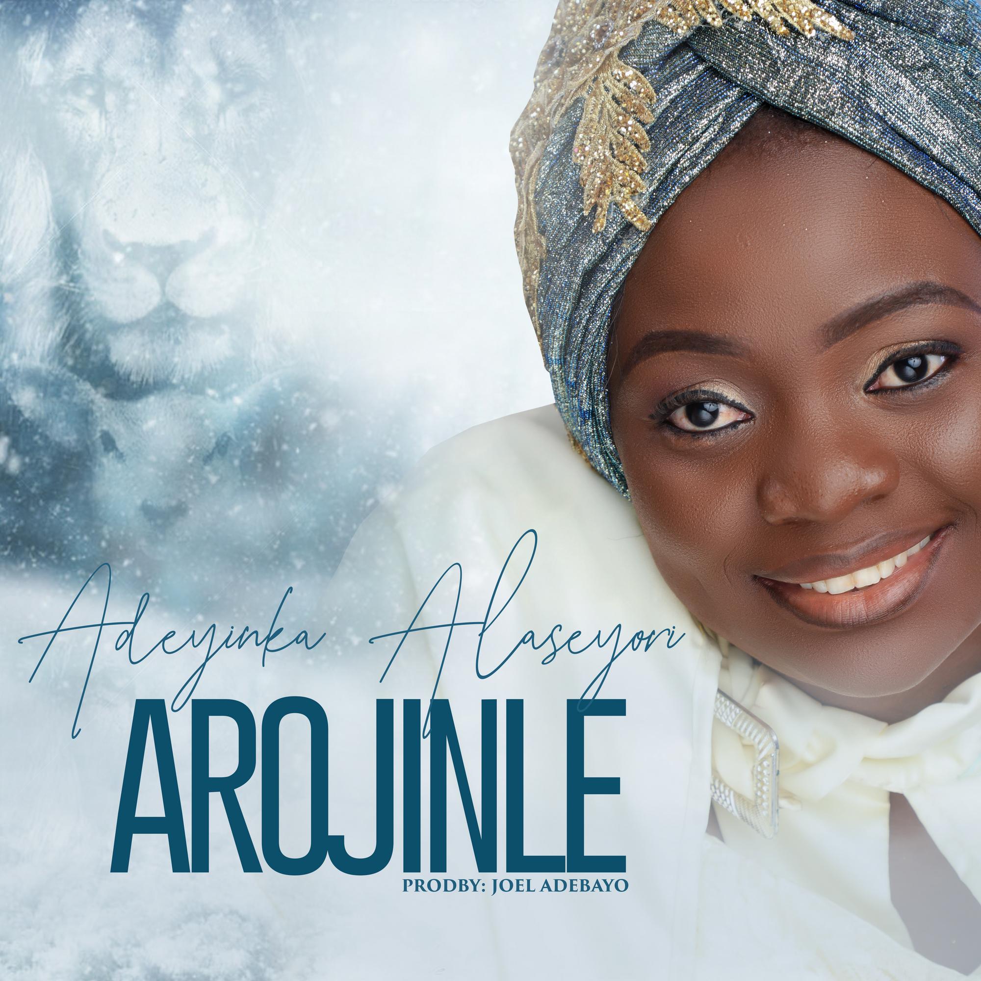 DOWNLOAD MP3: Adeyinka Alaseyori – Aronjile (Oni Duro Mi Ese O)