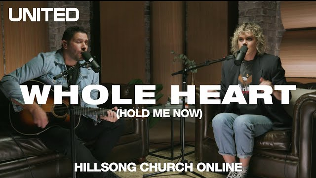 DOWNLOAD MP3: Hillsong UNITED – Whole Heart (Hold Me Now)