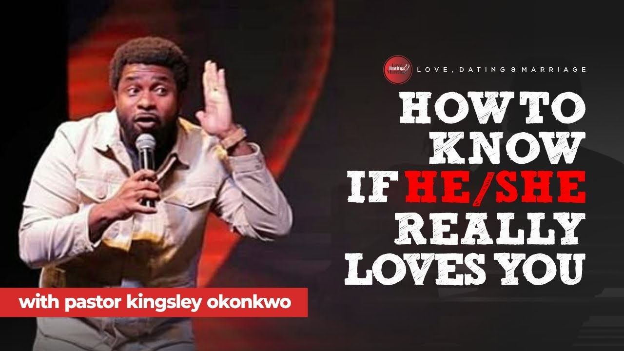 How To Know If He or She Really Loves You – Pst Kingsley Okonkwo