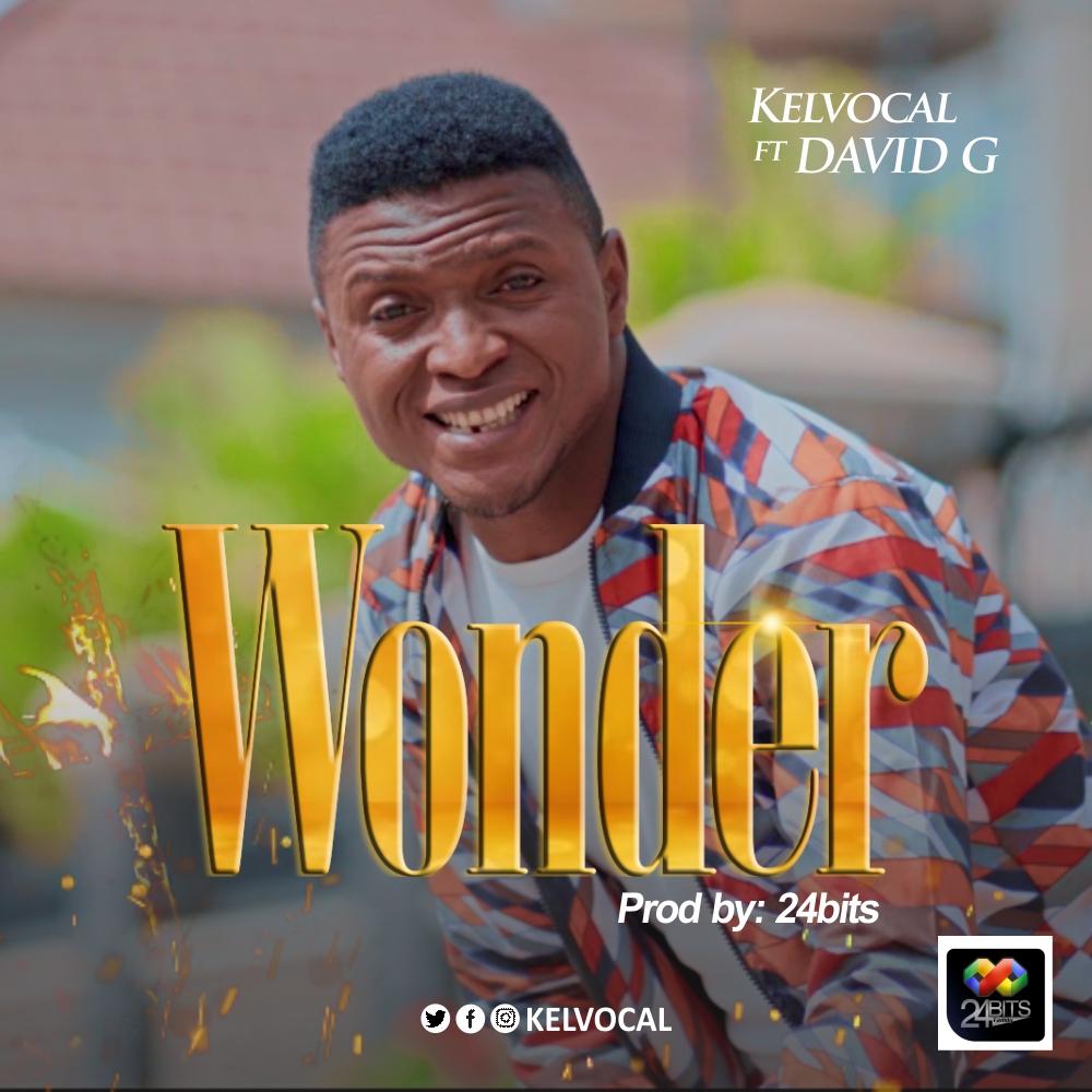 DOWNLOAD: Kelvocal – Wonder Ft. David G [Mp3 + Video]