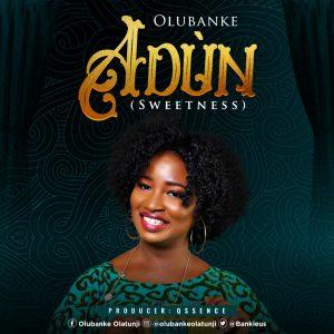 DOWNLOAD MP3: Olubanke – Adun