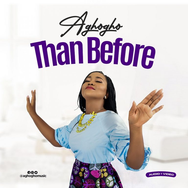 DOWNLOAD MP3: Aghogho – Than Before