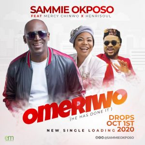 """Sammie Okposo Disrupts Normalcy With Forthcoming Single """"Omeriwo"""" Featuring Mercy Chinwo & Henrisoul"""