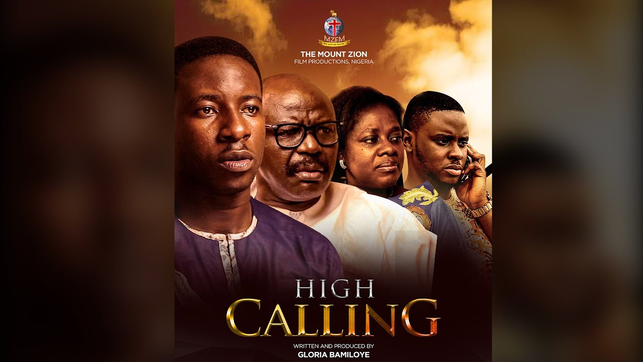 High Calling (Part 1) | Download Mount Zion Latest Movies