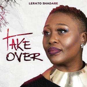 DOWNLOAD MP3: Lerato Shadare – Take Over