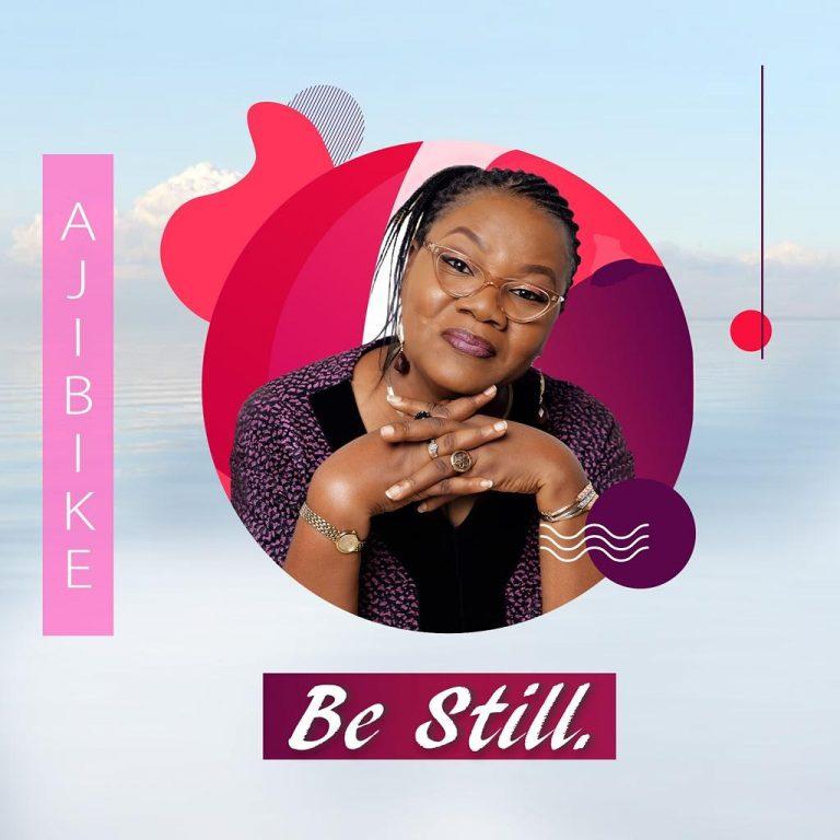 DOWNLOAD MP3: Ajibike – Be Still