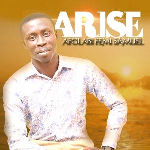 DOWNLOAD MP3: Afolabi Femi Samuel - Arise