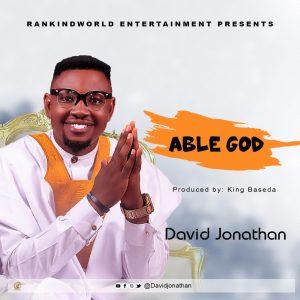 DOWNLOAD MP3: David Jonathan - Able God